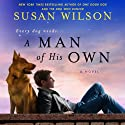 A Man of His Own Audiobook by Susan Wilson Narrated by Fred Berman, Jeff Gurner, Christina Delaine, Rick Adamson