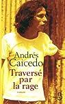 Travers� par la rage par Caicedo