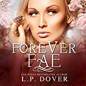 Forever Fae: Forever Fae, Volume 1 | [L P Dover]
