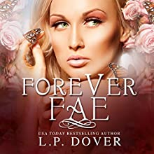 Forever Fae: Forever Fae, Volume 1 (       UNABRIDGED) by L P Dover Narrated by Holly Fielding