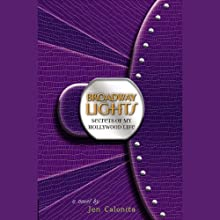 Broadway Lights: Secrets of My Hollywood Life (       UNABRIDGED) by Jen Calonita Narrated by Roxanne Hernandez