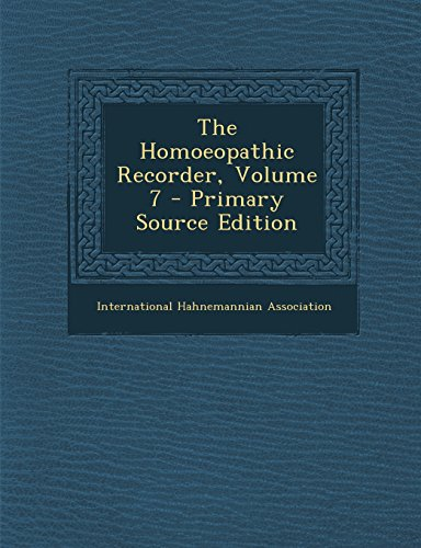 The Homoeopathic Recorder, Volume 7