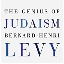 The Genius of Judaism | Livre audio Auteur(s) : Bernard-Henri Lévy, Steven B. Kennedy - translator Narrateur(s) : Mark Bramhall