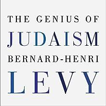 The Genius of Judaism Audiobook by Bernard-Henri Lévy, Steven B. Kennedy - translator Narrated by Mark Bramhall