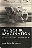 img - for The Gothic Imagination: Expansion in Gothic Literature and Art by Linda Bayer-Berenbaum (1982-01-02) book / textbook / text book