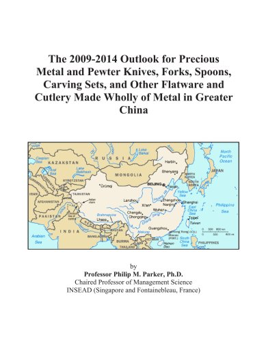 The 2009-2014 Outlook For Precious Metal And Pewter Knives, Forks, Spoons, Carving Sets, And Other Flatware And Cutlery Made Wholly Of Metal In Greater China