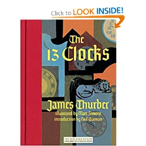 The 13 Clocks by James Thurber, Marc Simont and Neil Gaiman