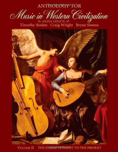 Anthology for Music in Western Civilization, Volume II: The Enlightenment to the Present: 2