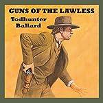 Guns of the Lawless | Todhunter Ballard