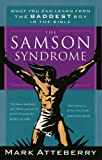img - for The Samson Syndrome: What You Can Learn from the Baddest Boy in the Bible book / textbook / text book