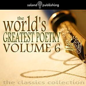 The World's Greatest Poetry Volume 6 Audiobook