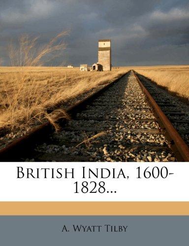 British India, 1600-1828...