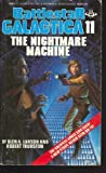 Battlestar Galactica 11: The Nightmare Machine (0425086186) by Larson, Glen A. and Robert Thurston