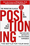 Positioning: The battle for your mind. How to be seen and heard in the overcrowded marketplace