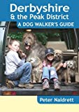 Peter Naldrett Derbyshire & the Peak District - A Dog Walker's Guide