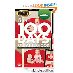 DADspirations: The 1st 100 Days of Fatherhood. Tips for Parenting Every New Dad and Dad-to-Be Should Know
