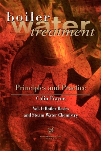 Boiler Water Treatment, Principles and Practice, Vol. 1 - Chemical Publishing Company - 0820603716 - ISBN: 0820603716 - ISBN-13: 9780820603711