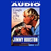 Caught Me a Big'Un...and Then I Let Him Go!: Jimmy Houston's Bass Fishing Tips | [Jimmy Houston]