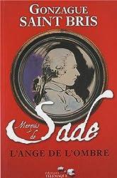 Marquis de Sade : L'ange de l'ombre