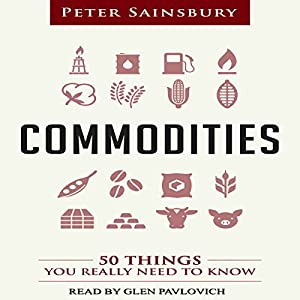 Commodities: 50 Things You Really Need to Know Audiobook