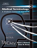 Medical Terminology A Student-Centered Approach by Marie
