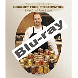 Dare To Cook: Gourmet Food Preservation [Blu-ray]
