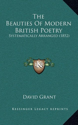 The Beauties of Modern British Poetry: Systematically Arranged (1852)