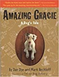 Amazing Gracie: A Dogs Tale