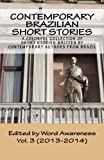 img - for Contemporary Brazilian Short Stories: Vol. 3 (2013-2014) (Volume 3) book / textbook / text book