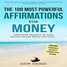 The 100 Most Powerful Affirmations for Money Audiobook by Jason Thomas Narrated by Denese Steele, David Spector
