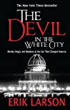 Image of By Erik Larson The Devil in the White City: Murder, Magic, and Madness at the Fair That Changed America (Lrg Rep) [Paperback]