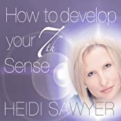 How to Develop Your 7th Sense | [Heidi Sawyer]