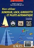 Bien utiliser sondeur, loch, girouette et pilote automatique : En 100 photos et illustrations