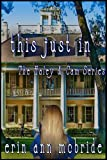 This Just In! (The Haley and Cam Series Book 1)