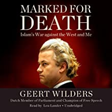 Marked for Death: Islam's War Against the West and Me (       UNABRIDGED) by Geert Wilders Narrated by Lou Lander