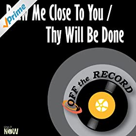 Draw Me Close to You / Thy Will Be Done (Made Famous by Marvin Winans) [Karaoke Version]