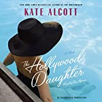 The Hollywood Daughter: A Novel | Kate Alcott