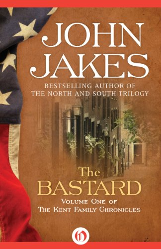 John Jakes - The Bastard (The Kent Family Chronicles, 1)