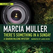 There's Something in a Sunday: A Sharon McCone Mystery, Book 9 | Marcia Muller
