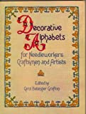 Decorative Alphabets for Needleworkers, Craftsmen and Artists (Dover Pictorial Archive Series) (0486241750) by Grafton, Carol Belanger