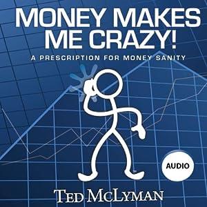 Money Makes Me Crazy! Audiobook
