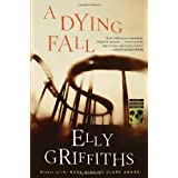 A Dying Fall: A Ruth Galloway Mystery (Ruth Galloway Mysteries) ~ Elly Griffiths