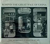 Behind the great wall of China: Photographs from 1870 to the present (0870991205) by Metropolitan Museum of Art (New York, N.Y.)
