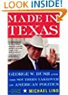 Made In Texas: George W. Bush And The Southern Takeover Of American Politics (New America Books)