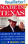 Made in Texas: George W. Bush and the...