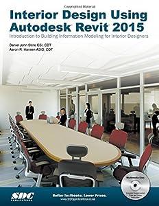 Interior Design Using Autodesk Revit 2015 by SDC Publications
