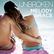 Unbroken: Beachwood Bay Series, Book 1 | [Melody Grace]