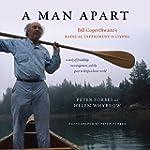 A Man Apart: Bill Coperthwaite's Radi...