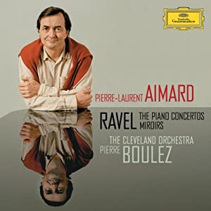 Ravel: The Piano Concertos / Miroirs