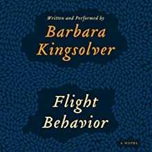 Flight Behavior (       UNABRIDGED) by Barbara Kingsolver Narrated by Barbara Kingsolver